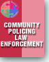 Law Enforcement, Community Policing, and Neighbourhood Restoration